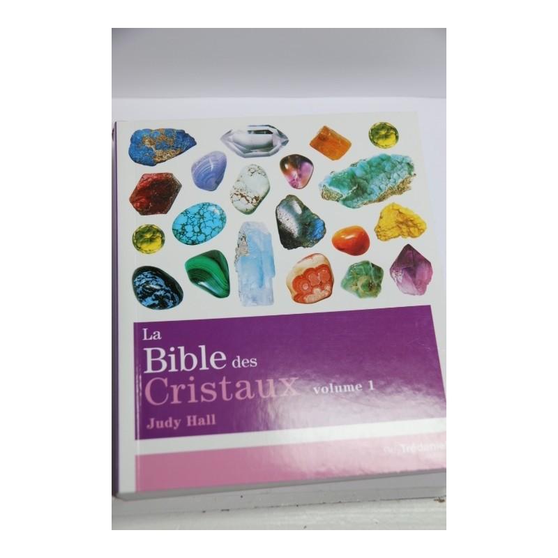 LA BIBLE DES CRISTAUX Tome 1 de Judy HALL