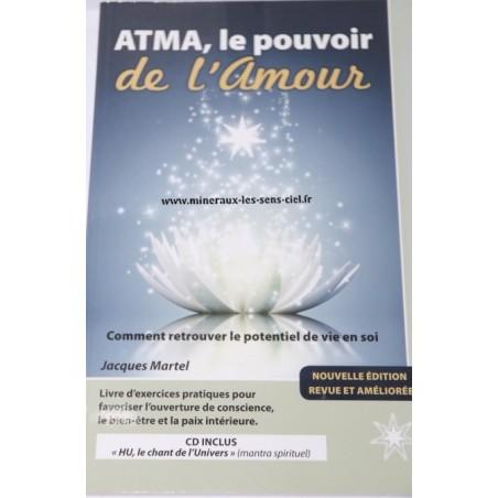 ATMA, le pouvoir de l'Amour - Jacques Martel